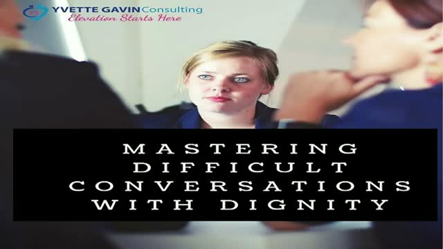 Mastering Difficult Conversations with Dignity