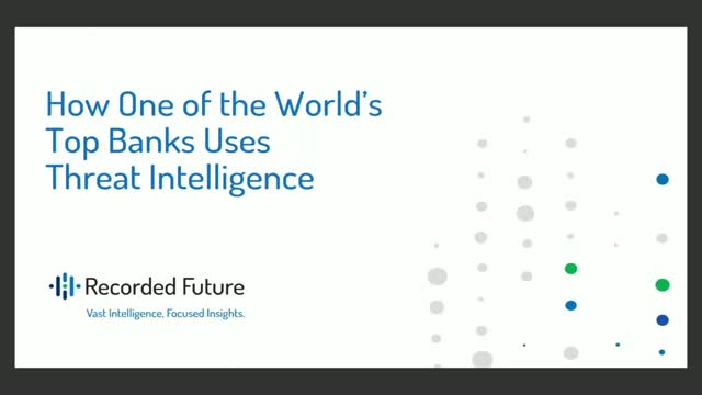 How One of the World's Top Banks Uses Threat Intelligence