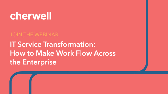 IT Service Transformation: How to Make Work Flow Across the Enterprise