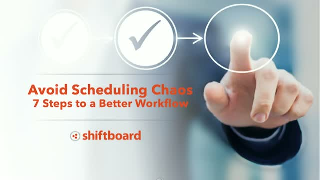 Avoid Staff Scheduling Chaos – 7 Steps to a Better Workflow