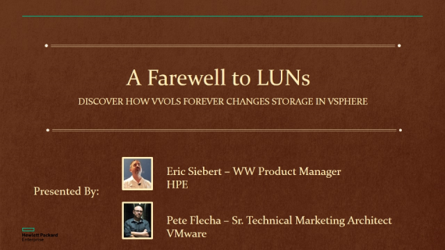 A Farewell to LUNs - Discover how VVols forever changes storage in vSphere