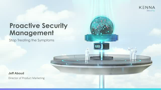 Proactive Security Management: Stop Treating the Symptoms