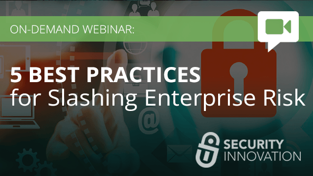 5 Best Practices for Slashing Enterprise Risk