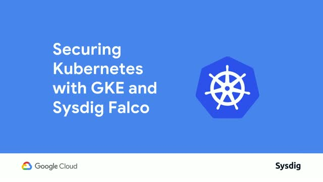 Secure Kubernetes with GKE and Falco