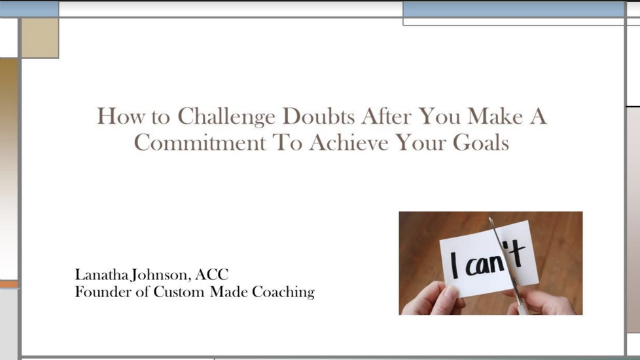 How to Challenge Doubts After You Make a Commitment to Achieve Your Goals