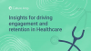 Insights for driving engagement and retention in Healthcare
