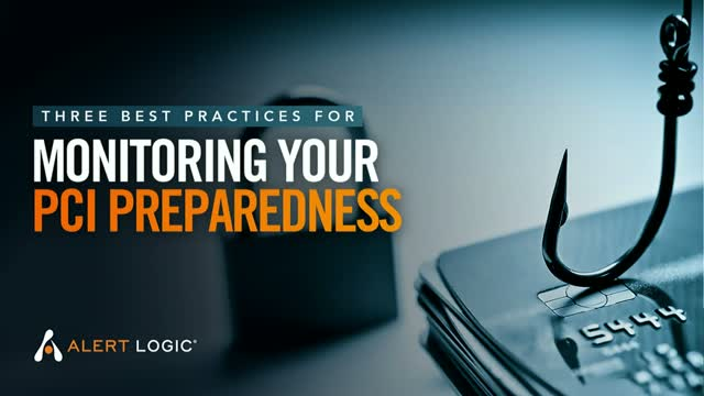 Three Best Practices for Monitoring Your PCI Preparedness