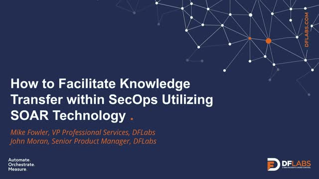 How to Facilitate Knowledge Transfer within SecOps Utilizing SOAR Technology