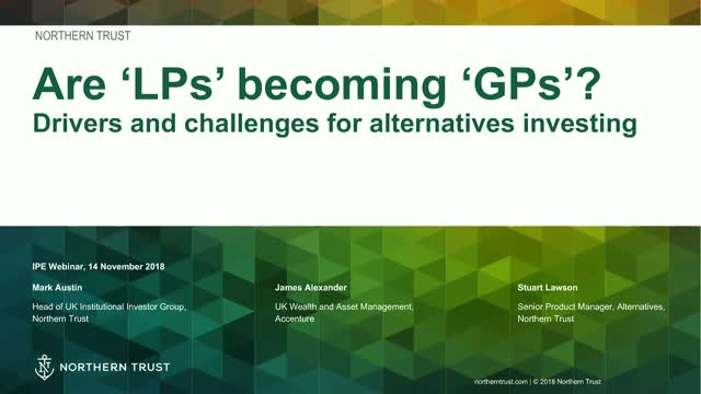 Are 'LPs' becoming 'GPs'? Drivers and challenges for alternatives investing