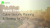 Cyber Security Planning and Strategy for 2019