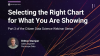 Citizen Data Science Series - Selecting the Right Chart for What You Are Showing