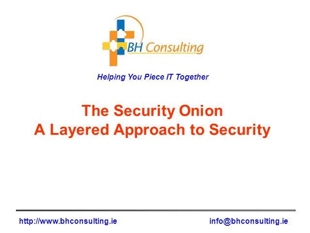 The Security Onion -  A Layered Approach To Security