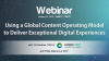 Using Global Content Operating Models to Deliver Exceptional Digital Experiences