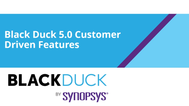 Black Duck 5.0 - Newest Customer Driven Features