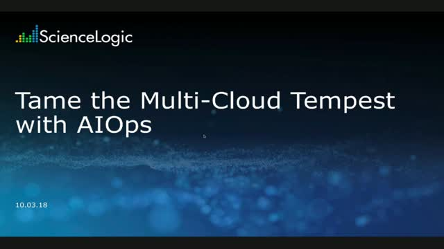 Tame the Multi-Cloud Tempest with AIOps
