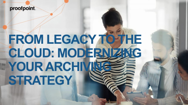 From Legacy to the Cloud: Modernizing your Archiving Strategy