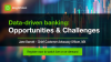 Data-Driven Banking: Opportunities and Challenges