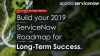 Build Your 2019 ServiceNow Roadmap for Long-Term Success