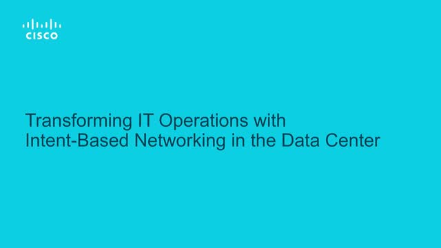 Transforming IT Operations with Intent-Based Networking in the Data Center