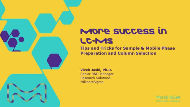 More Success in LC-MS: Tips and Tricks for Sample & Mobile Phase Preparation