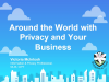 Around the World with Privacy and Your Business