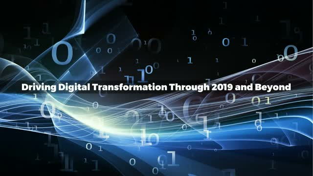 Driving Digital Transformation Through 2019 and Beyond