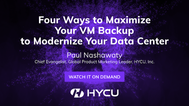 Four Ways to Maximize Your VM Backup to Modernize Your Data Center