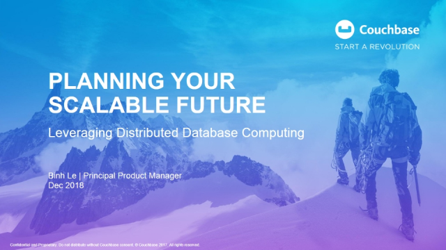 Planning Your Scalable Future – Leveraging Distributed Database Computing