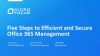 Five Steps to Efficient and Secure Office 365 Management