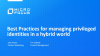 Best Practices for managing privileged identities in a hybrid world
