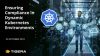 Enforcing Compliance in Dynamic Kubernetes Environments