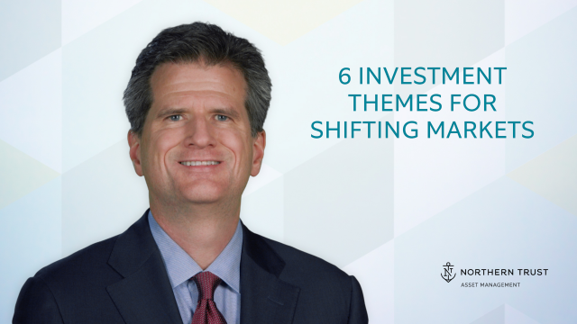 6 Investment Theme for Shifting Markets