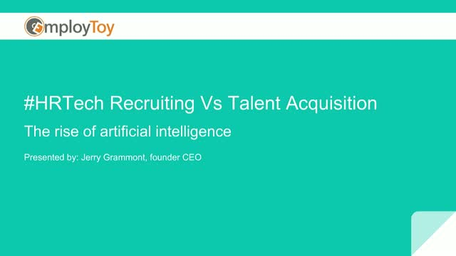#HRTech: Recruiting vs. Talent Acquisition - The rising of AI