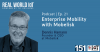 Real World IoT Podcast | Ep. 21 | ft Mobelisk | Enterprise Mobility