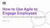How to Use Agile to Engage Employees