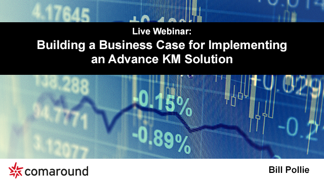 Building a Business Case for Implementing an Advance KM Solution