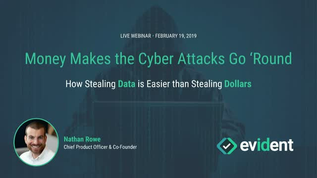 Money Makes the Cyberattacks Go 'Round: Stealing Data Easier than Stealing Money