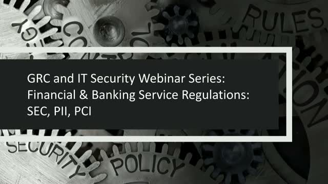 GRC & IT Security Series: Financial & Banking Service Regulations: SEC, PII, PCI