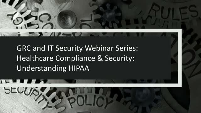 GRC & IT Security Series: Healthcare Compliance & Security: Understanding HIPAA