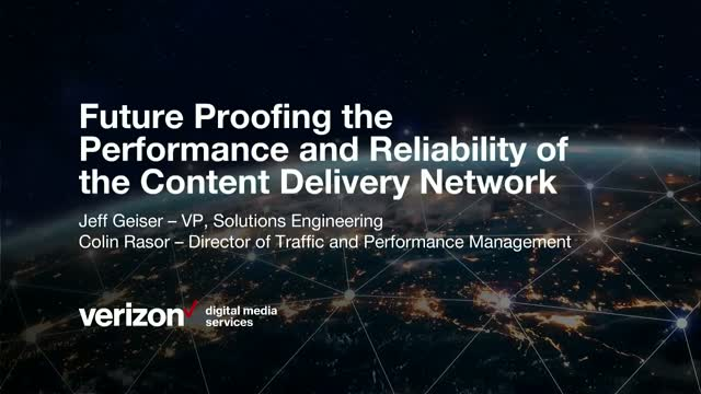 Future-Proofing the Performance and Reliability of the Content Delivery Network