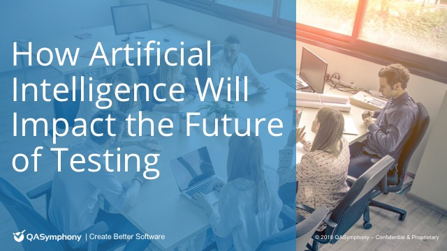 How AI Will Impact the Future of Testing and How You Can Prepare