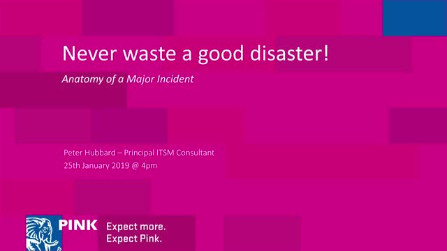 Never waste a good disaster – Anatomy of a major incident