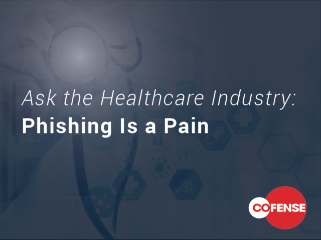 Ask the Healthcare Industry: Phishing is a Pain