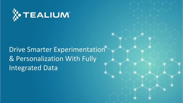 Drive Smarter Experimentation and Personalization with Fully Integrated Data