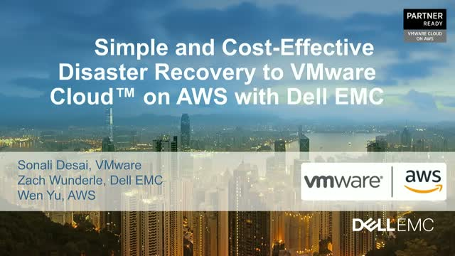 Simple and cost effective Disaster Recovery to VMware Cloud on AWS with Dell EMC