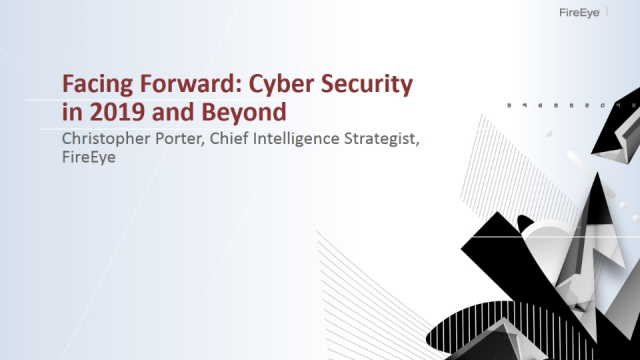 Facing Forward: Cyber Security in 2019 and Beyond