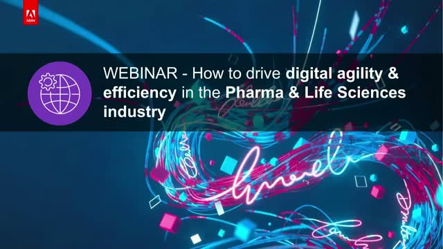 How to drive digital agility & efficiency in the Pharma & Life Sciences industry