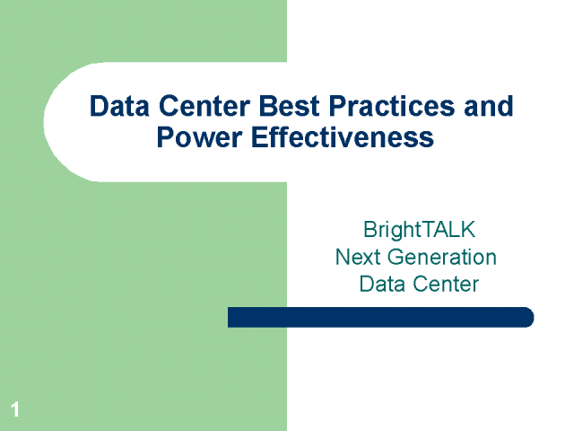 Data Center Best Practices and Power Effectiveness