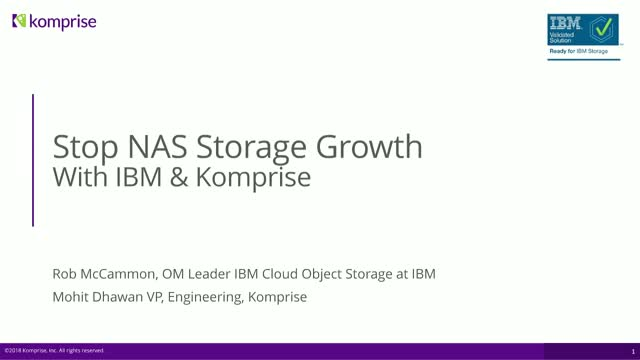 Stop NAS Storage Growth with IBM and Komprise