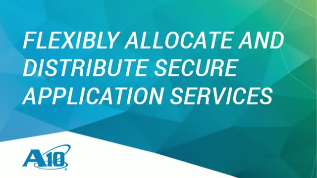 Flexibly Allocate and Distribute Secure Application Services
